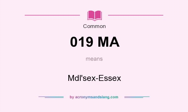 What does 019 MA mean? It stands for Mdl`sex-Essex