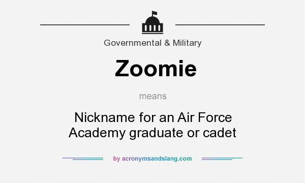 What does Zoomie mean? It stands for Nickname for an Air Force Academy graduate or cadet