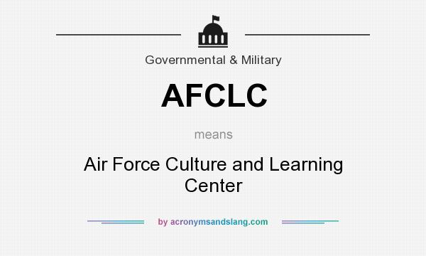 What does AFCLC mean? It stands for Air Force Culture and Learning Center