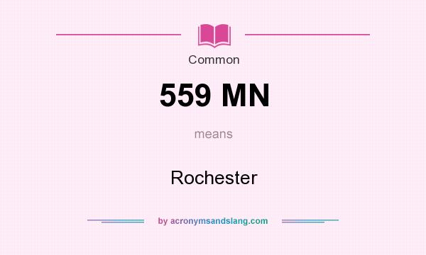 What does 559 MN mean? It stands for Rochester