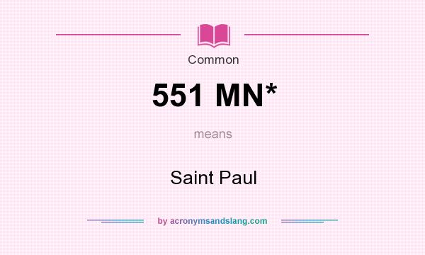 What does 551 MN* mean? It stands for Saint Paul