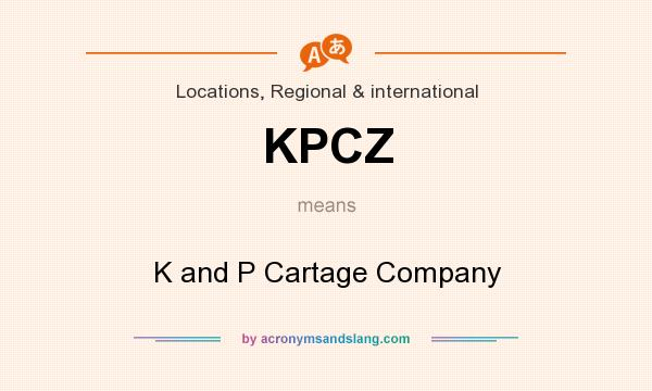 What does KPCZ mean? It stands for K and P Cartage Company