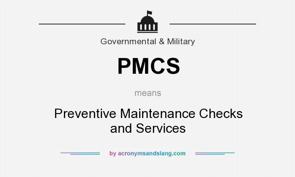 What does PMCS mean? It stands for Preventive Maintenance Checks and Services