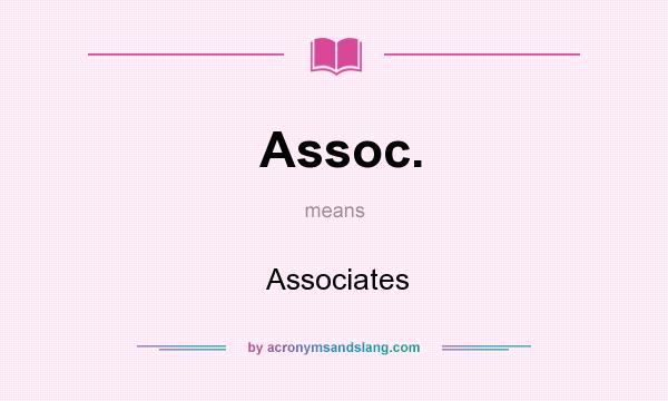 What does Assoc. mean? It stands for Associates