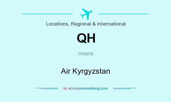 What does QH mean? It stands for Air Kyrgyzstan