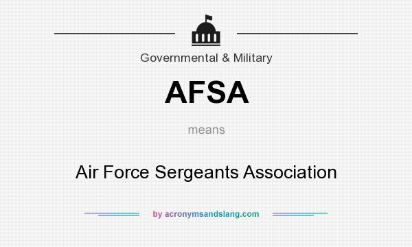 What does AFSA mean? It stands for Air Force Sergeants Association