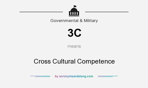 What does 3C mean? It stands for Cross Cultural Competence