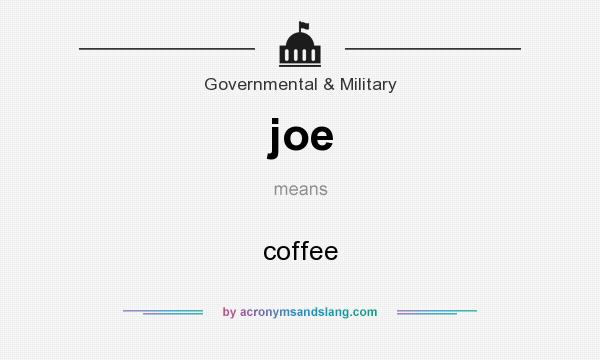 What does joe mean? It stands for coffee