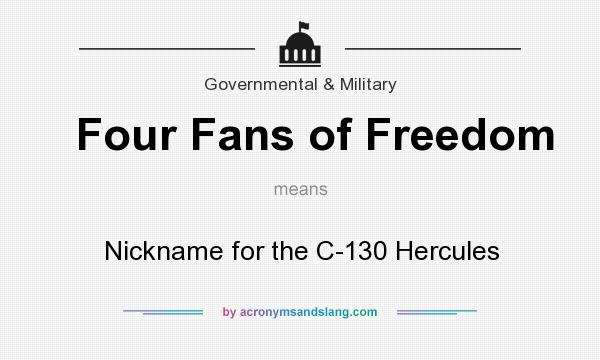What does Four Fans of Freedom mean? It stands for Nickname for the C-130 Hercules