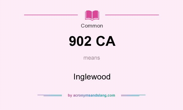 What does 902 CA mean? It stands for Inglewood