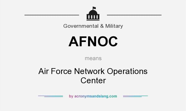 What does AFNOC mean? It stands for Air Force Network Operations Center