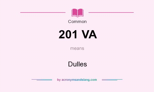 What does 201 VA mean? It stands for Dulles