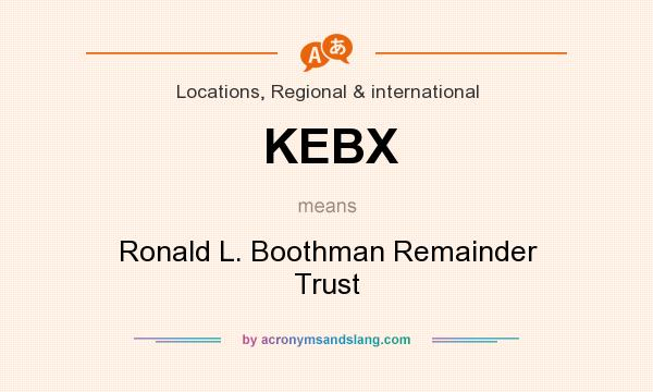 what does kebx mean definition of kebx kebx stands for ronald l