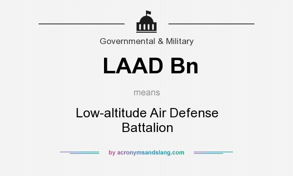 What does LAAD Bn mean? It stands for Low-altitude Air Defense Battalion