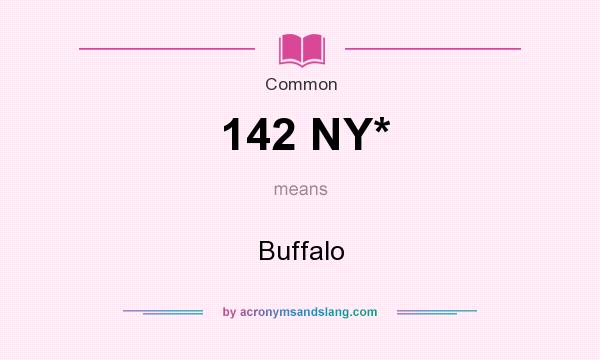 What does 142 NY* mean? It stands for Buffalo
