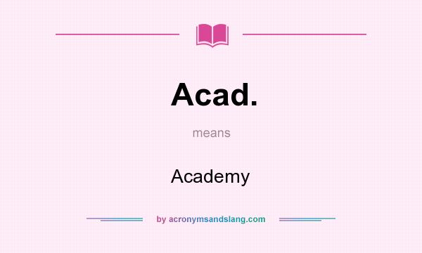 What does Acad. mean? It stands for Academy