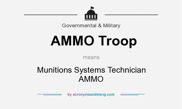 What does AMMO Troop mean? It stands for Munitions Systems Technician AMMO