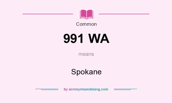 What does 991 WA mean? It stands for Spokane