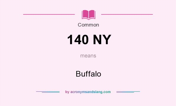 What does 140 NY mean? It stands for Buffalo