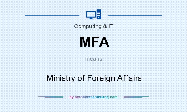 What does MFA mean? It stands for Ministry of Foreign Affairs