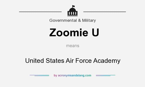 What does Zoomie U mean? It stands for United States Air Force Academy