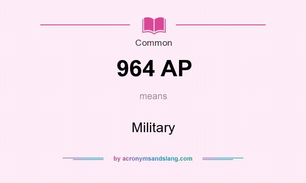 What does 964 AP mean? It stands for Military
