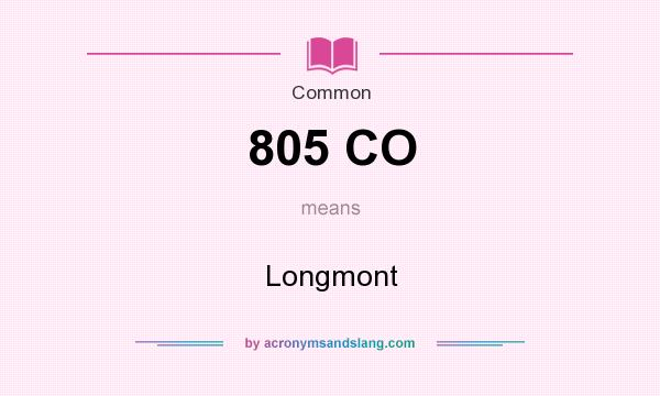 What does 805 CO mean? It stands for Longmont