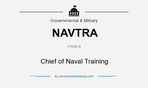 What does NAVTRA mean? It stands for Chief of Naval Training