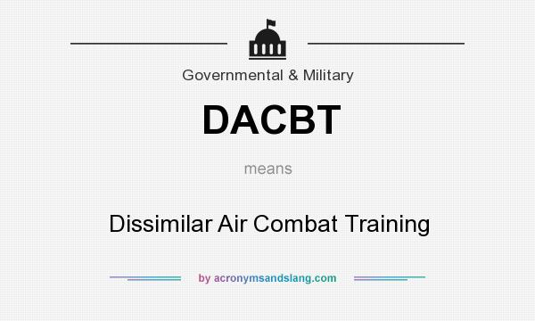 What does DACBT mean? It stands for Dissimilar Air Combat Training