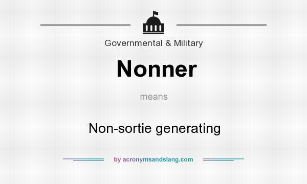 What does Nonner mean? It stands for Non-sortie generating
