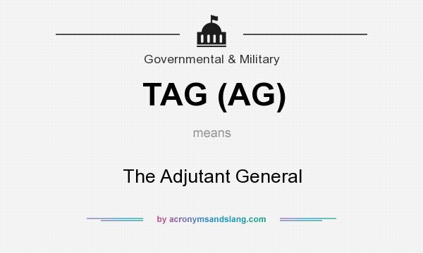 What does TAG (AG) mean? It stands for The Adjutant General