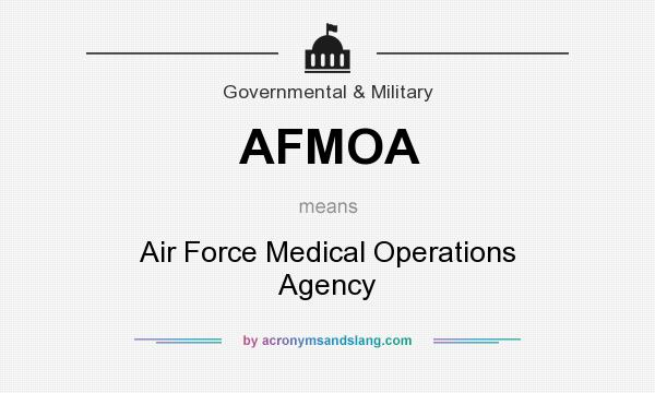 What does AFMOA mean? It stands for Air Force Medical Operations Agency