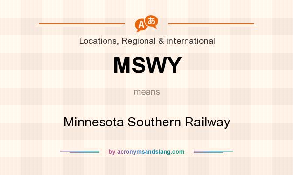 What does MSWY mean? It stands for Minnesota Southern Railway