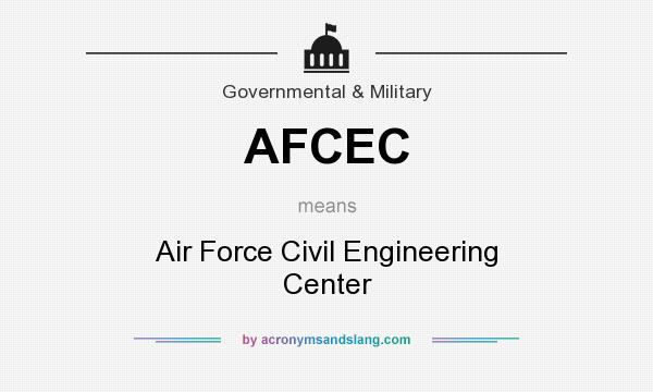 What does AFCEC mean? It stands for Air Force Civil Engineering Center