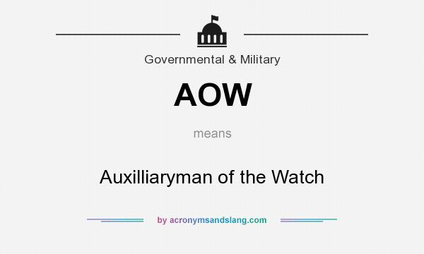 What does AOW mean? It stands for Auxilliaryman of the Watch