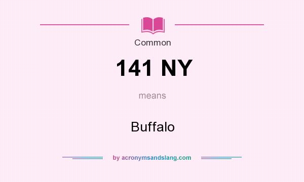 What does 141 NY mean? It stands for Buffalo
