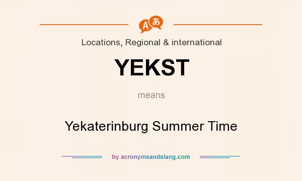What does YEKST mean? It stands for Yekaterinburg Summer Time