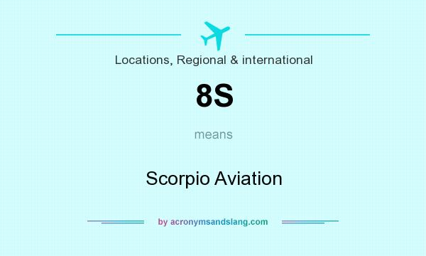 What does 8S mean? It stands for Scorpio Aviation