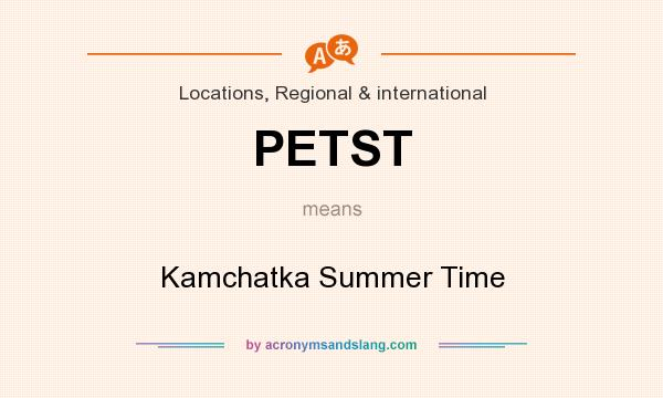 What does PETST mean? It stands for Kamchatka Summer Time