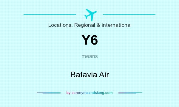 What does Y6 mean? It stands for Batavia Air