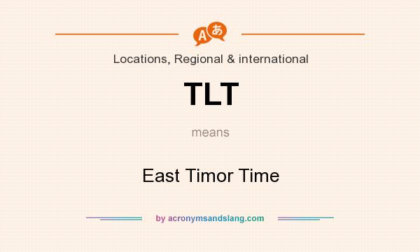 What does TLT mean? It stands for East Timor Time