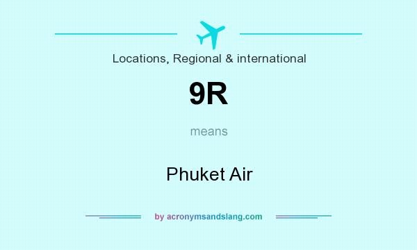 What does 9R mean? It stands for Phuket Air