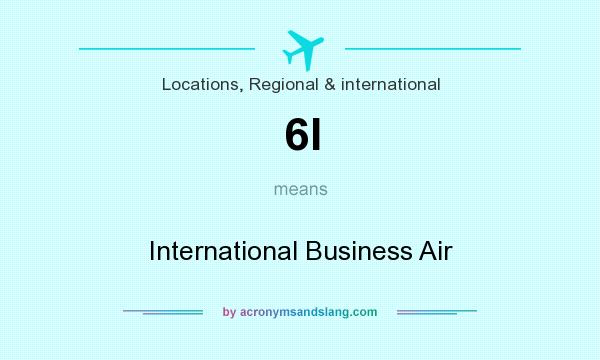 What does 6I mean? It stands for International Business Air