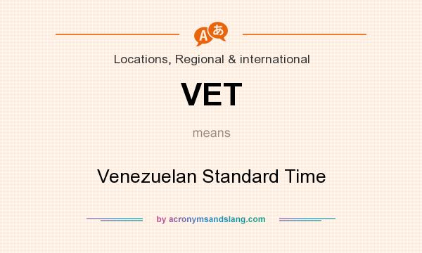 What does VET mean? It stands for Venezuelan Standard Time