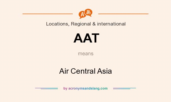 What does AAT mean? It stands for Air Central Asia