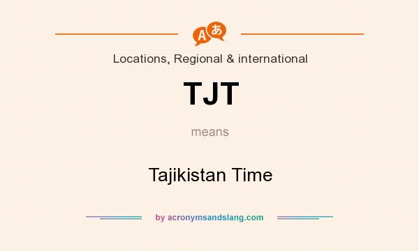 What does TJT mean? It stands for Tajikistan Time