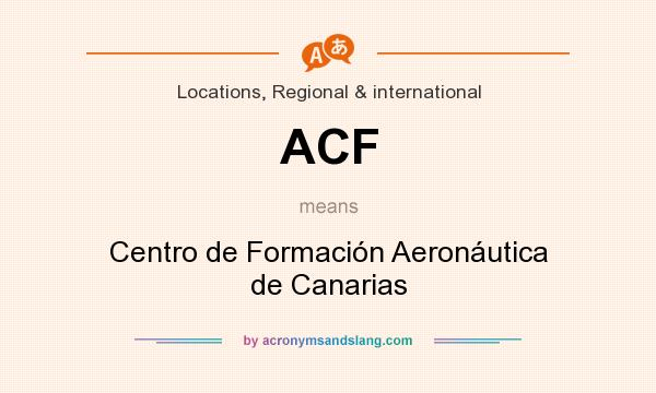 What does ACF mean? It stands for Centro de Formación Aeronáutica de Canarias