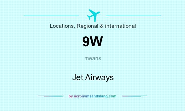 What does 9W mean? It stands for Jet Airways