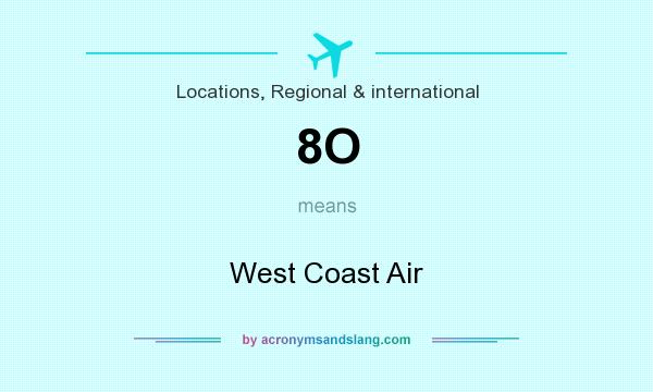 What does 8O mean? It stands for West Coast Air