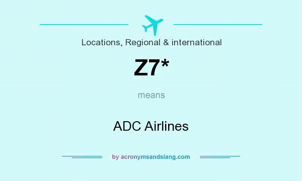 What does Z7* mean? It stands for ADC Airlines